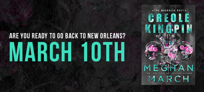 Coming Soon -Creole Kingpin by Megan March