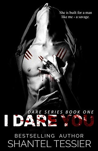 I Dare You by Shantel Tessier